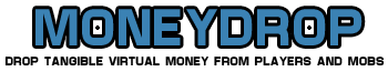 Плагин MoneyDrop [bukkit] для minecraft 1.2.5 (Скачать бесплатно и без регистрации)