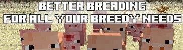 Скачать мод Better Breeding для Minecraft 1.5.2 бесплатно