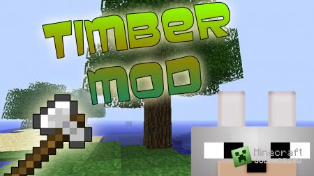 Скачать мод Timber! для Minecraft 1.5.2 бесплатно