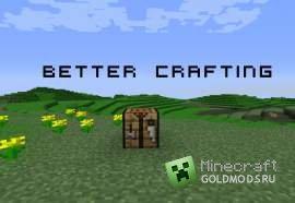Скачать мод Better Craft для Minecraft 1.6.2 бесплатно