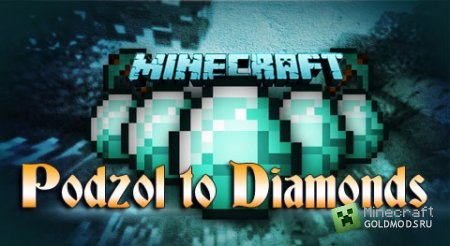Скачать мод Podzol to Diamonds Mod для minecraft 1.7.2